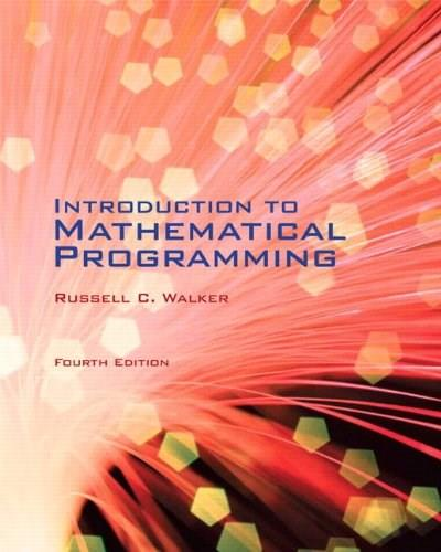 Introduction to Mathematical Programming, by Walker, 4th Edition 9781256944683
