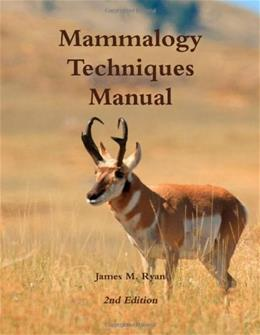 Mammalogy Techniques Manual, by Ryan, 2nd Edition 9781257831944