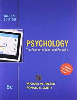 Psychology: The Science of Mind and Behaviour, by Passer, 5th INDIAN EDITION 9781259097218