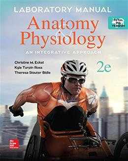 Anatomy and Physiology: An Integrative Approach, by Eckel, 2nd Edition, Fetal Pig Version, Lab Manual 9781259140624