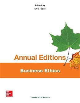 Annual Editions: Business Ethics, by Teoro, 26th Edition 9781259153327