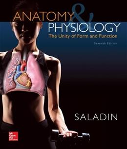 Anatomy & Physiology: The Unity of Form and Function, by Saladin, 7th Edition 7 PKG 9781259162855