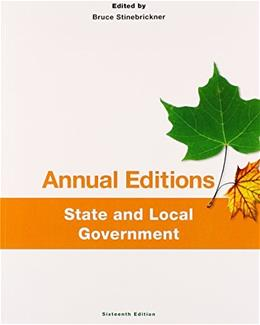Annual Editions: State and Local Government, by Stinebrickner,16th Edition 9781259175442