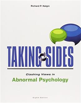 Taking Sides: Clashing Views in Abnormal Psychology, by Halgin, 8th Edition 9781259176746