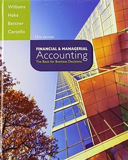 Financial and Managerial Accounting, by Williams, 17th Edition 17 PKG 9781259183973
