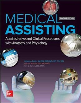 Medical Assisting: Administrative and Clinical Procedures with Anatomy and Physiology 6 9781259197741