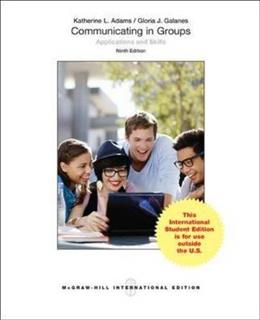 Communicating in Groups: Applications and Skills, by Adams, 9th INTERNATIONAL EDITION 9781259255854