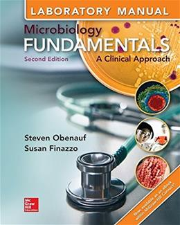 Microbiology Fundamentals: A Clinical Approach, by Obenauf, 2nd Edition, Laboratory Manual 9781259293863