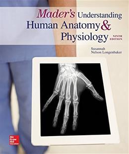 eBook Online Access for Maders Understanding Human Anatomy & Physiology (Maders Understanding Human Anatomy and Physiology) 9 9781259296437