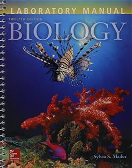 Biology, by Mader, 12th Edition 9781259298516