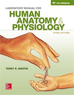 Human Anatomy and Physiology, by Martin, 3rd Fetal Pig Version, Lab Manual 9781259298677