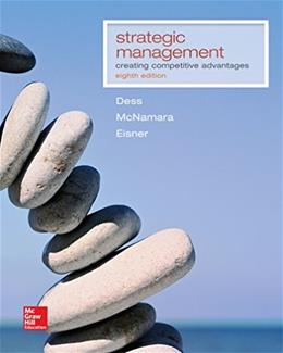 Strategic Management : Creating Competitve Advantages, by Dess, 8th Edition 9781259303500
