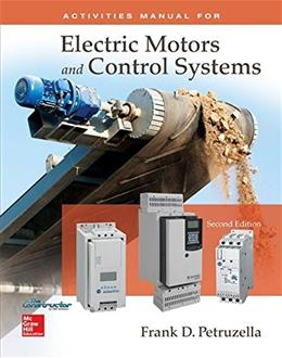 Electric Motors and Control Systems, by Petruzella, 2nd Edition, Activities Manual 9781259332838