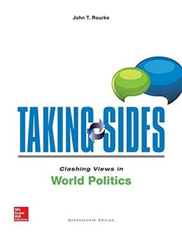 Taking Sides: Clashing Views in World Politics, by Rourke, 17th Edtion 9781259342820