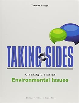 Taking Sides: Clashing Views on Environmental Issues, Expanded, by Easton, 16th Edition 9781259343254