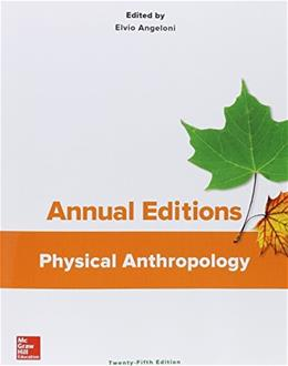 Annual Editions: Physical Anthropology, by Angeloni, 25th Edition 9781259400315