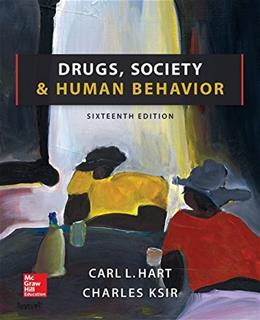 Drugs, Society, and Human Behavior, by Hart, 16th Edition 9781259406119