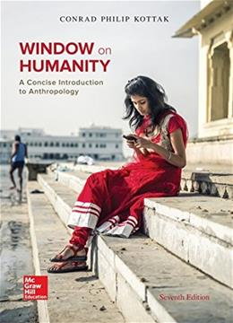 Window on Humanity: A Concise Introduction to General Anthropology, by Kottka, 7th Edition 9781259442711