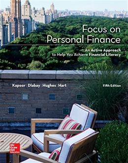 Focus on Personal Finance, by Kapoor, 5th Edition 9781259531057