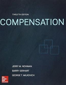 Compensation, by Newman, 12th Edition 9781259532726