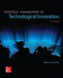 Strategic Management of Technological Innovation, by Schilling, 5th Edition 9781259539060