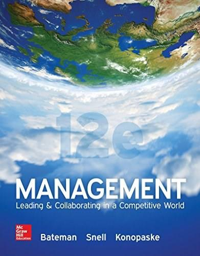 Management: Leading and Collaborating in a Competitive World, by Bateman, 12th Edition 9781259546945