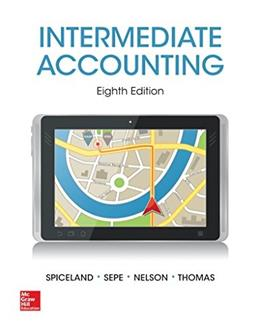 Intermediate Accounting, by Spiceland, 8th Edition 8 PKG 9781259548185