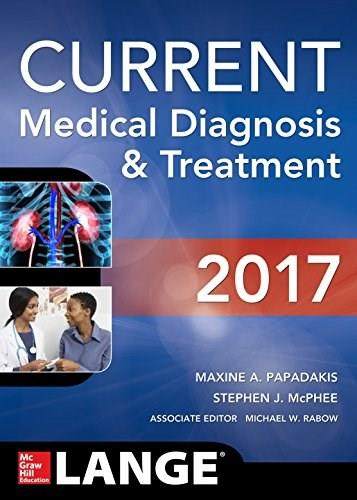 CURRENT Medical Diagnosis and Treatment 2017 (Lange), by Papadakis, 56th Edition 9781259585111