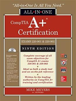 CompTIA A+ Certification All-in-One Exam Guide, Ninth Edition (Exams 220-901 & 220-902) 9 w/CD 9781259589515