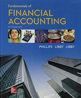 Fundamentals of Financial Accounting, by Phillips, 5th Edition 5 PKG 9781259636240