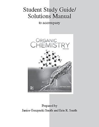 Organic Chemistry, by Smith, 5th Edition, Solutions Manual 9781259637063