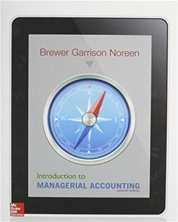 Introduction to Managerial Accounting, by Brewer, 7th Edition 7 PKG 9781259675539