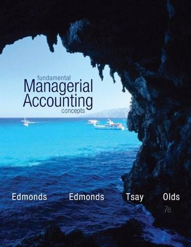 Fundamental Managerial Accounting Concepts, by Edmonds, 7th Edition 7 PKG 9781259683770