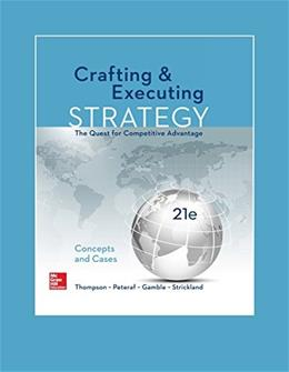 Crafting & Executing Strategy: The Quest for Competitive Advantage:  Concepts and Cases (Irwin Management) 21 9781259732782