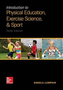 Introduction to Physical Education, Exercise Science, and Sport 10 9781259823985