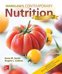 Wardlaws Contemporary Nutrition, by Smith, 10th Edition 9781259918322