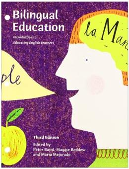Bilingual Education: Introduction to Educating English Learners, by Baird,3rd Edition 9781269415514