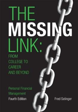 Missing Link: from College to Career and Beyond, Personal Financial Management, by Selinger, 4th Edition 9781269418287
