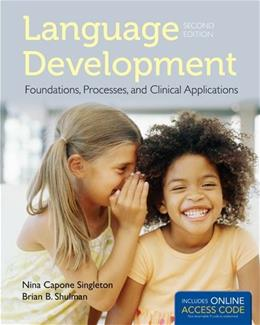 Language Development: Foundations, Processes, and Clinical Applications, by Singleton, 2nd Edition 2 PKG 9781284022070