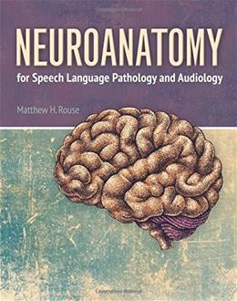 Neuroanatomy For Speech Language Pathology And Audiology, by Rouse PKG 9781284023060