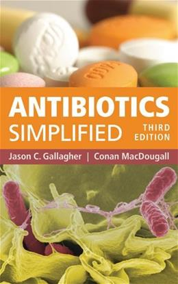 Antibiotics Simplified, by Gallagher, 3rd Edition 9781284025392
