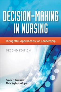 Decision-Making In Nursing: Thoughtful Approaches for Leadership, by Lewenson, 2nd Edition 9781284026177
