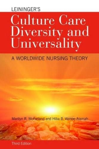 Leiningers Culture Care Diversity And Universality: A Worldwide Nursing Theory, by McFarland, 3rd Edition 9781284026627
