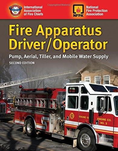 Fire Apparatus Driver/Operator: Pump, Aerial, Tiller, and Mobile Water Supply, by IAFC, 2nd Edition 9781284026917