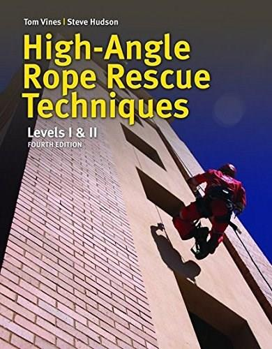 High Angle Rope Rescue Techniques: Levels I & II 4 9781284026955