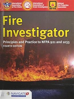 Fire Investigator: Principles and Practice to NFPA 921 and NFPA 1033, by International Association of Arson Investigators, 4th Edition 4 PKG 9781284026986