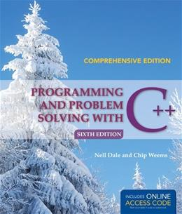 Programming and Problem Solving With C++, by Dale, 6th Edition, Comprehensive 6 PKG 9781284028768