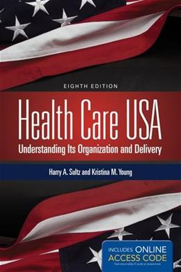 Health Care USA: Understanding Its Organization and Delivery, 8th Edition 8 PKG 9781284029888