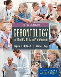 Gerontology for the Health Care Professional, by Robnett, 3rd Edition 9781284030525