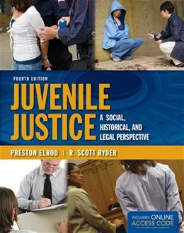 Juvenile Justice: A Social, Historical, and Legal Perspective 4 PKG 9781284031126